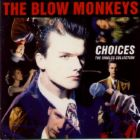 the@blowmonkeys@choices.jpg